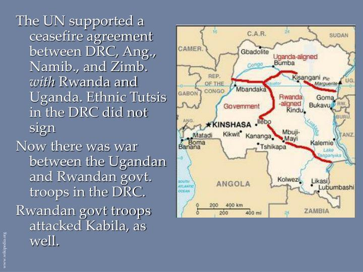 The UN supported a ceasefire agreement between DRC, Ang., Namib., and Zimb.