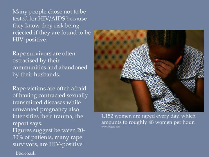 Many people chose not to be tested for HIV/AIDS because they know they risk being rejected if they are found to be HIV-positive.