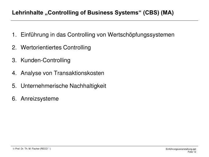 "Lehrinhalte ""Controlling of Business Systems"" (CBS) (MA)"
