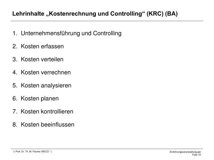 """Lehrinhalte """"Kostenrechnung und Controlling"""" (KRC) (BA)"""