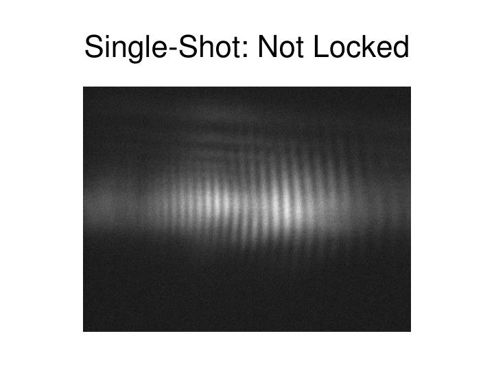 Single-Shot: Not Locked
