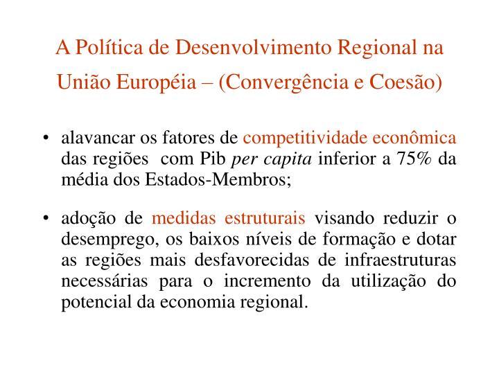 A Política de Desenvolvimento Regional na União Européia – (Convergência e Coesão)