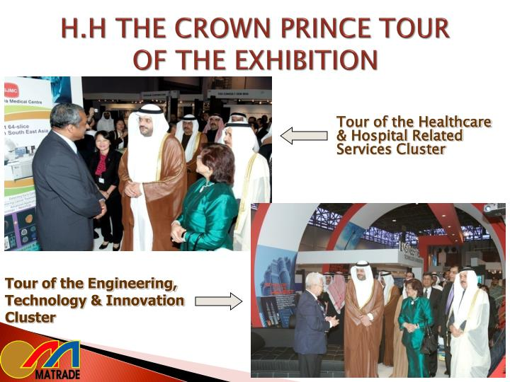 H.H THE CROWN PRINCE TOUR OF THE EXHIBITION
