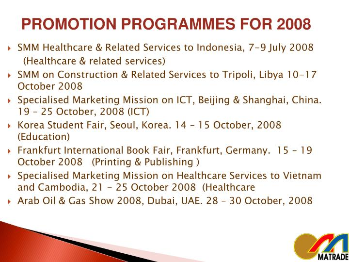 PROMOTION PROGRAMMES FOR 2008