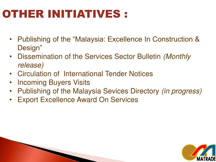 OTHER INITIATIVES :
