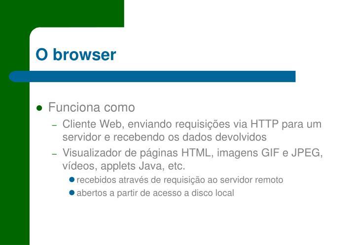 O browser