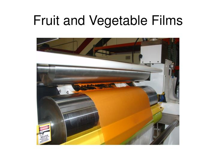 Fruit and Vegetable Films