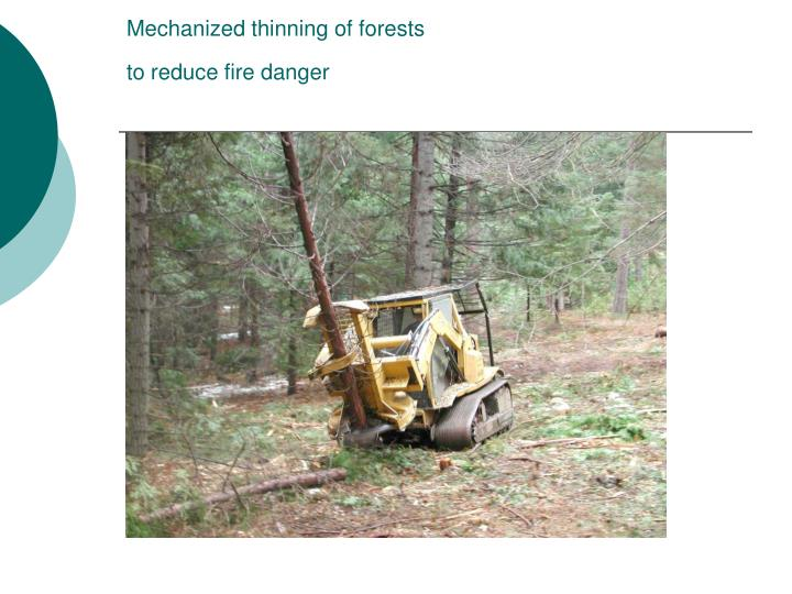 Mechanized thinning of forests