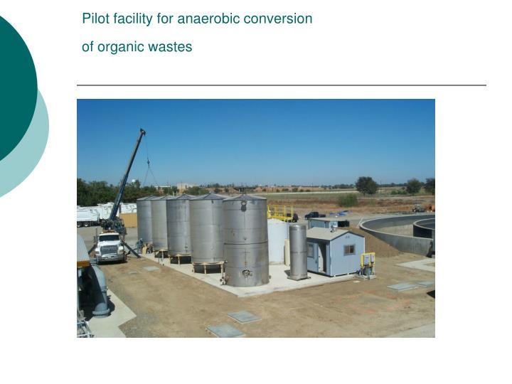 Pilot facility for anaerobic conversion