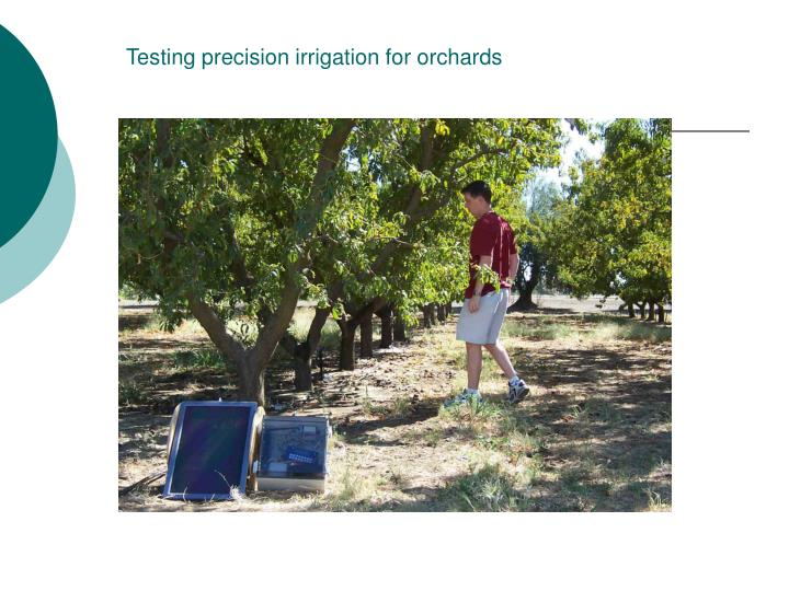 Testing precision irrigation for orchards