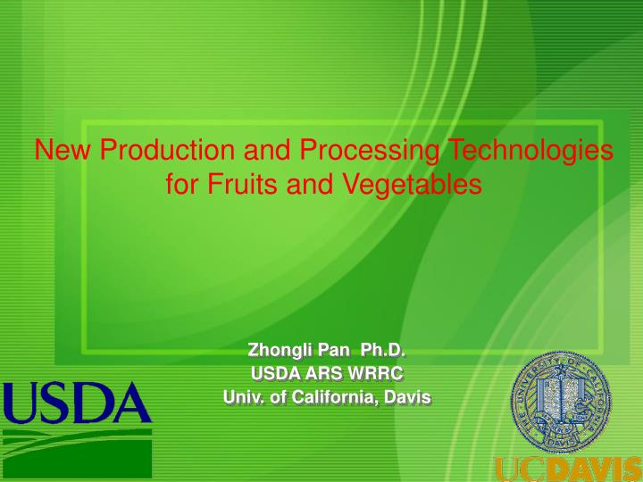 New Production and Processing Technologies for Fruits and Vegetables