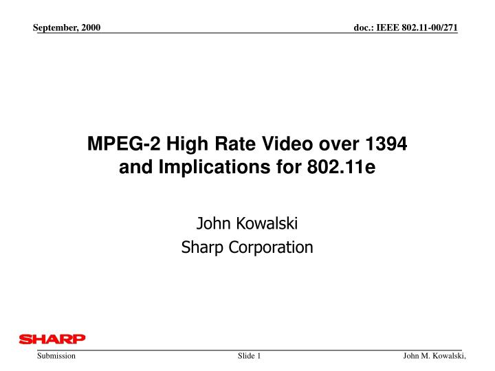 Mpeg 2 high rate video over 1394 and implications for 802 11e