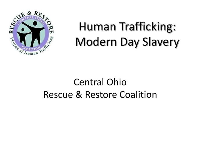 PPT - Human Trafficking: Modern Day Slavery PowerPoint ...