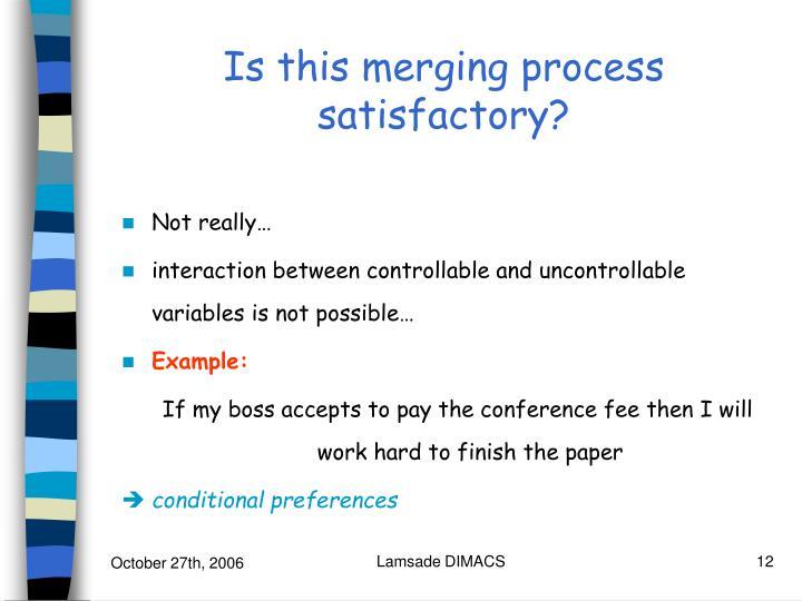 Is this merging process satisfactory?