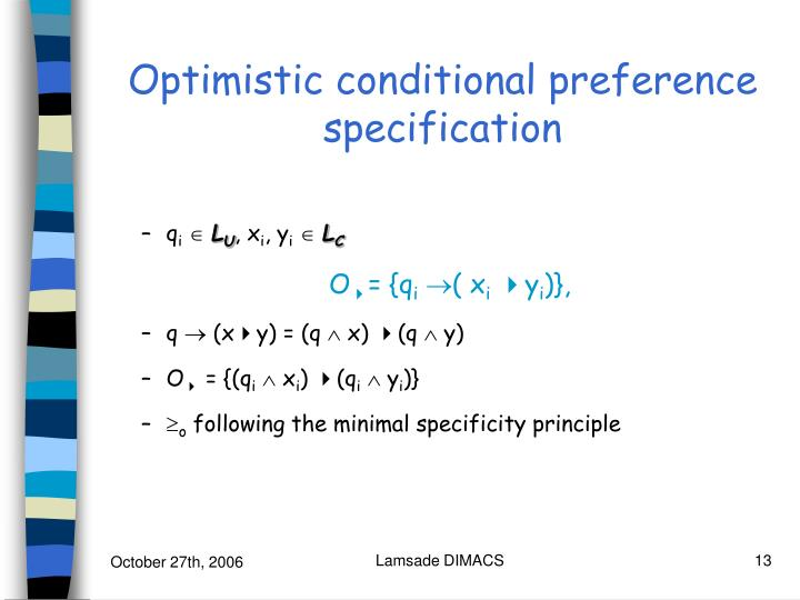 Optimistic conditional preference specification