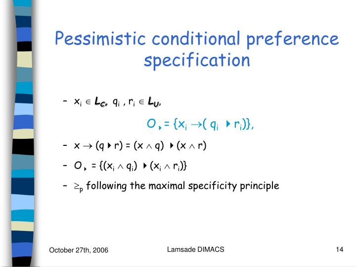 Pessimistic conditional preference specification
