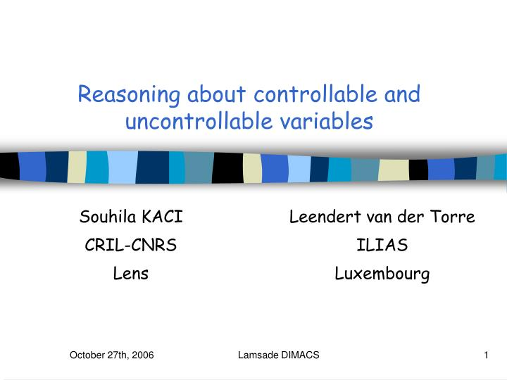 Reasoning about controllable and uncontrollable variables