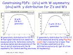 constraining pdfs d u with w asymmetry d u with y distribution for z s and w s1