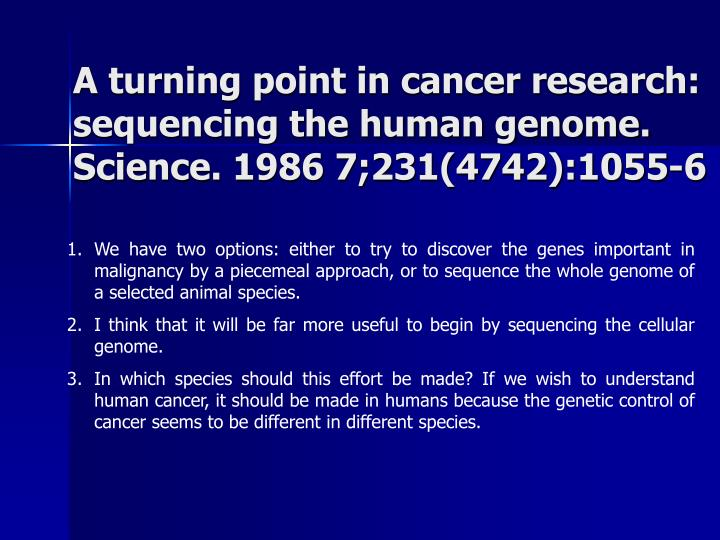 A turning point in cancer research sequencing the human genome science 1986 7 231 4742 1055 6