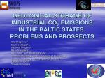 geological storage of industrial co 2 emissions in the baltic states problems and prospects