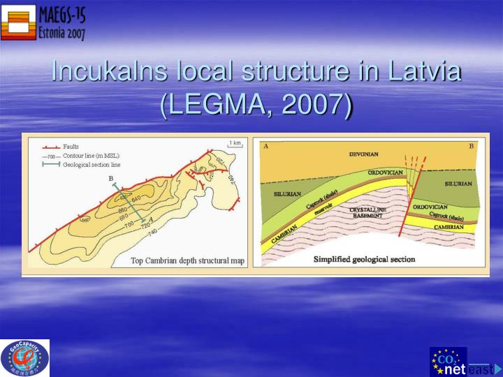 Incukalns local structure in Latvia (LEGMA, 2007)