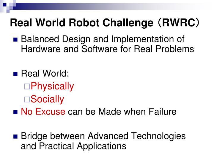Real World Robot Challenge