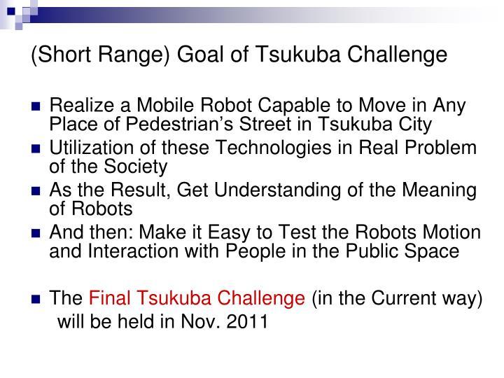 (Short Range) Goal of Tsukuba Challenge