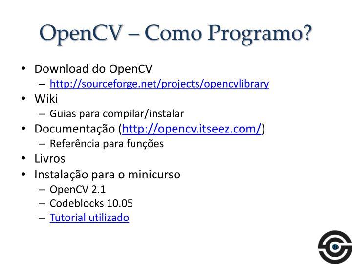 OpenCV – Como Programo?