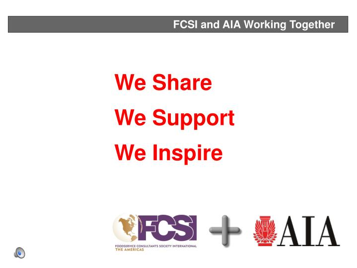 FCSI and AIA Working Together