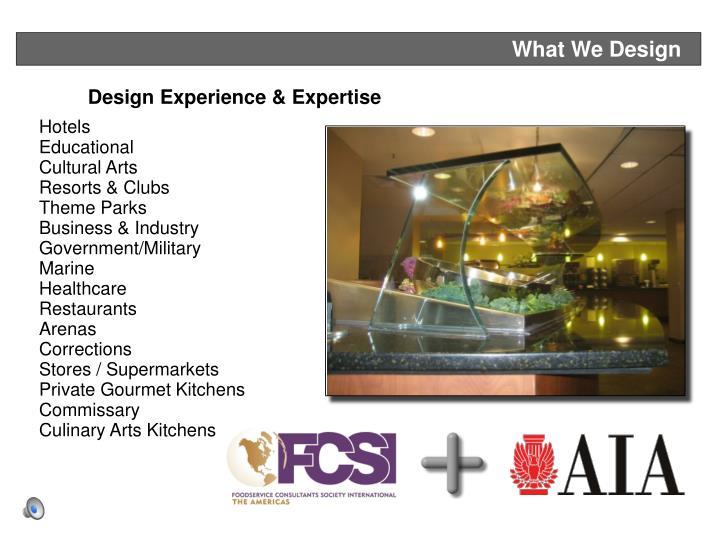 What We Design