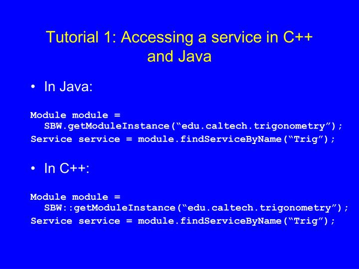 Tutorial 1: Accessing a service in C++ and Java