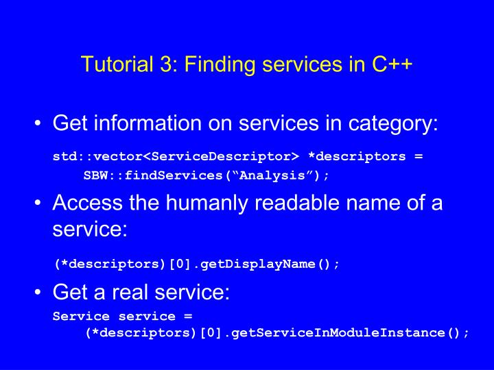 Tutorial 3: Finding services in C++