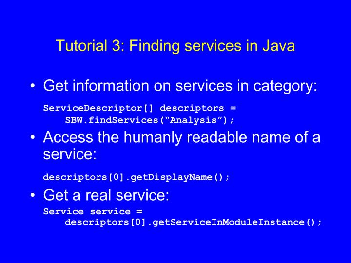 Tutorial 3: Finding services in Java