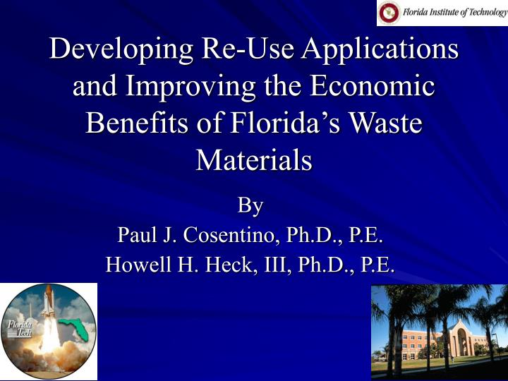Developing re use applications and improving the economic benefits of florida s waste materials