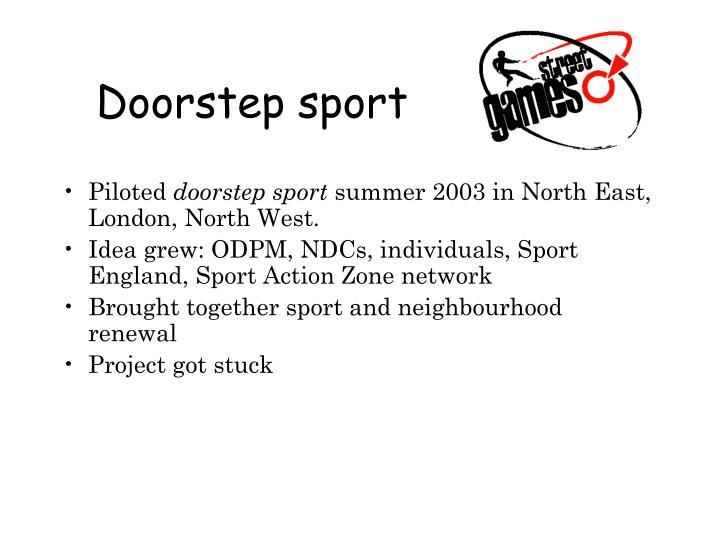 Doorstep sport