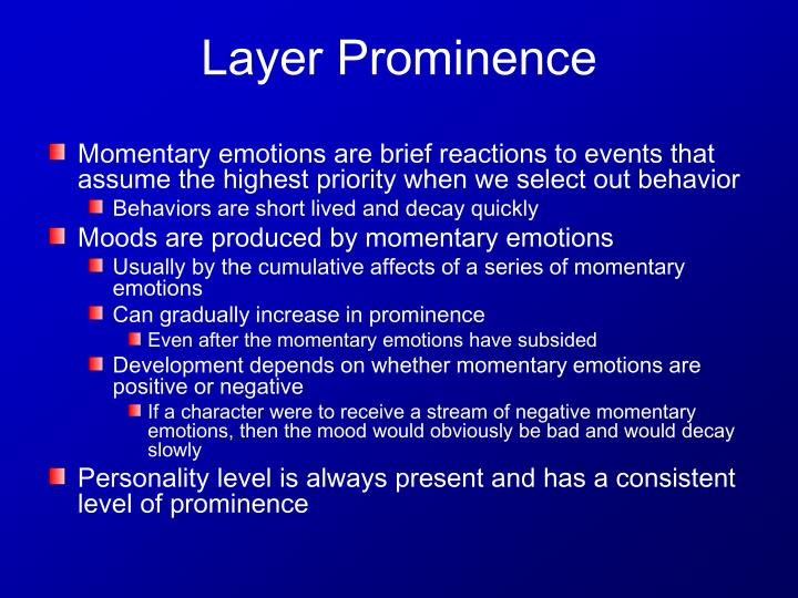 Momentary emotions are brief reactions to events that assume the highest priority when we select out behavior