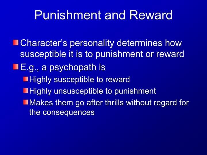 Character's personality determines how susceptible it is to punishment or reward