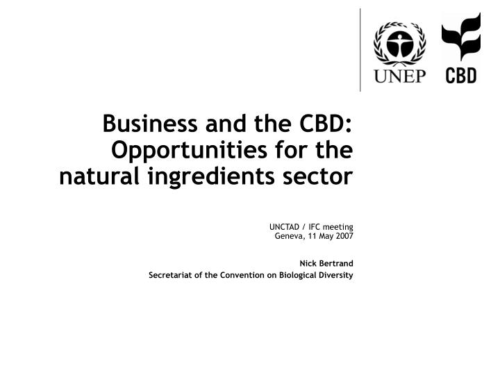 Business and the CBD: Opportunities for the natural ingredients sector