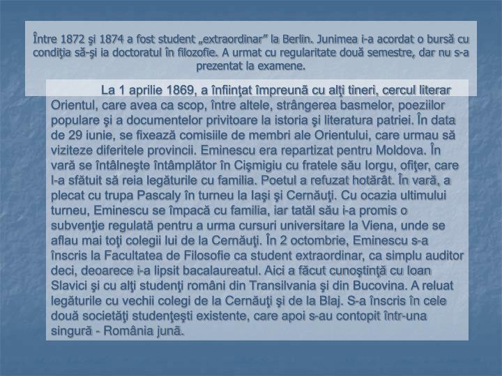 """Între 1872 şi 1874 a fost student """"extraordinar"""" la Berlin."""