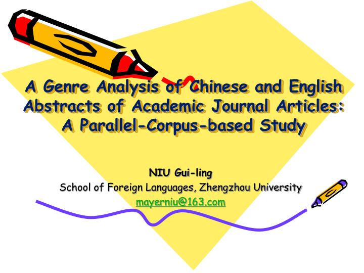 A Genre Analysis of Chinese and English Abstracts of Academic Journal Articles: A Parallel-Corpus-based Study