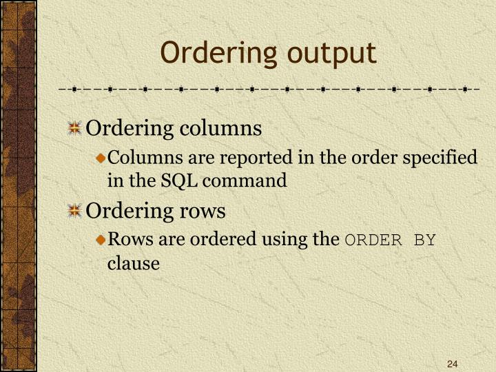 Ordering output