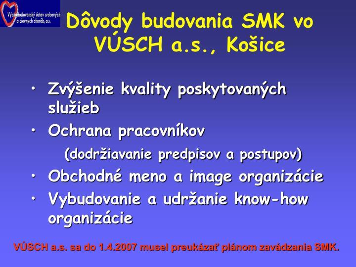 Dôvody budovania SMK vo VÚSCH a.s., Košice