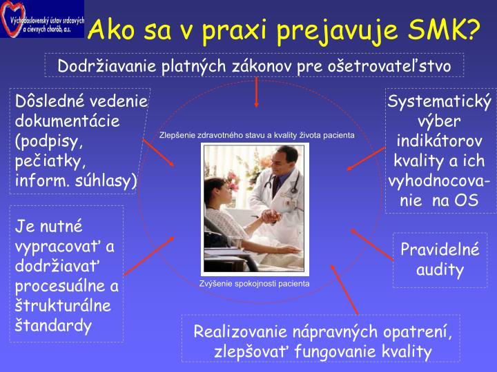 Ako sa v praxi prejavuje SMK?