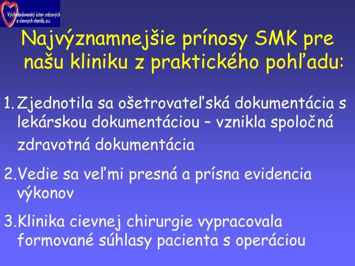 Najvýznamnejšie prínosy SMK pre našu kliniku z praktického pohľadu:
