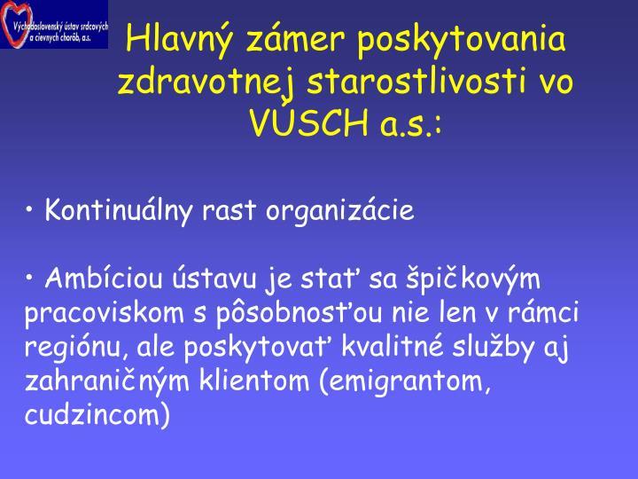 Hlavný zámer poskytovania zdravotnej starostlivosti vo VÚSCH a.s.: