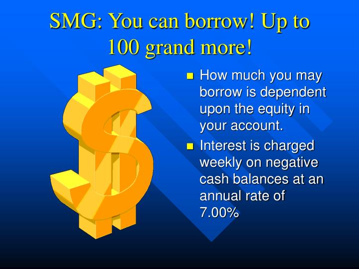 SMG: You can borrow! Up to 100 grand more!