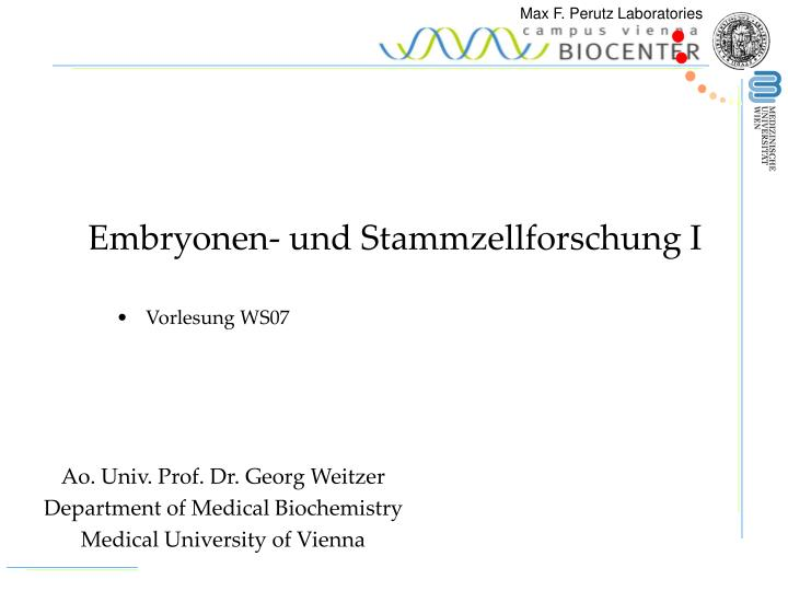 Ao univ prof dr georg weitzer department of medical biochemistry medical university of vienna