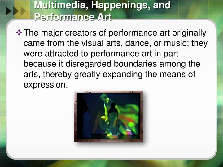 Multimedia, Happenings, and Performance Art