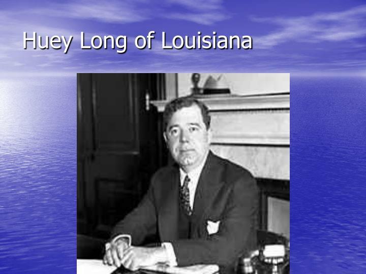Huey Long of Louisiana