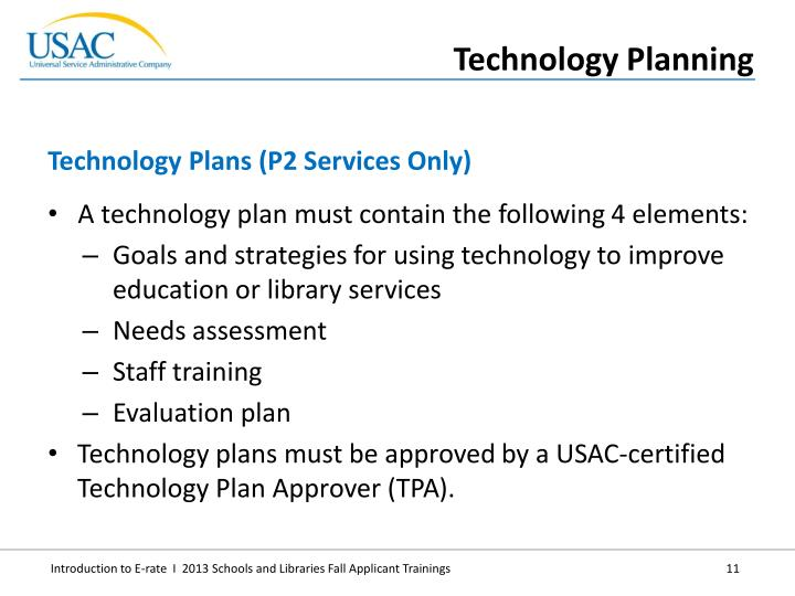 A technology plan must contain the following